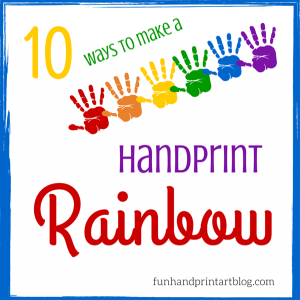 Top 10 Ways to make a Handprint Rainbow Craft with Kids (shhh...there's 12!)