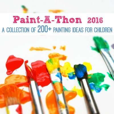 2016 Paint-a-thon: 200+ FUn with Paint Activities for Kids