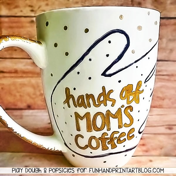 'Hands Off Mom's Coffee' Kid-made Mother's Day Mug Idea